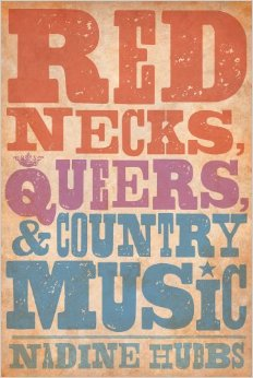 Rednecks Queers and Country Music